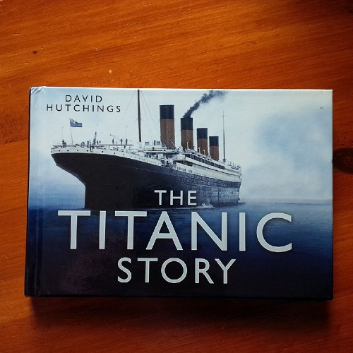 The Titanic Story by David Hutchings